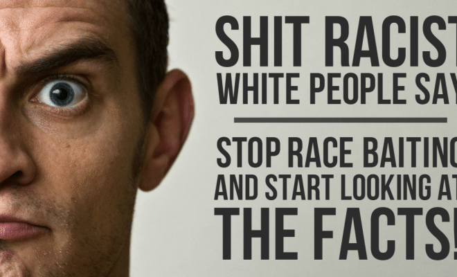race baiting is a 'card' whites play