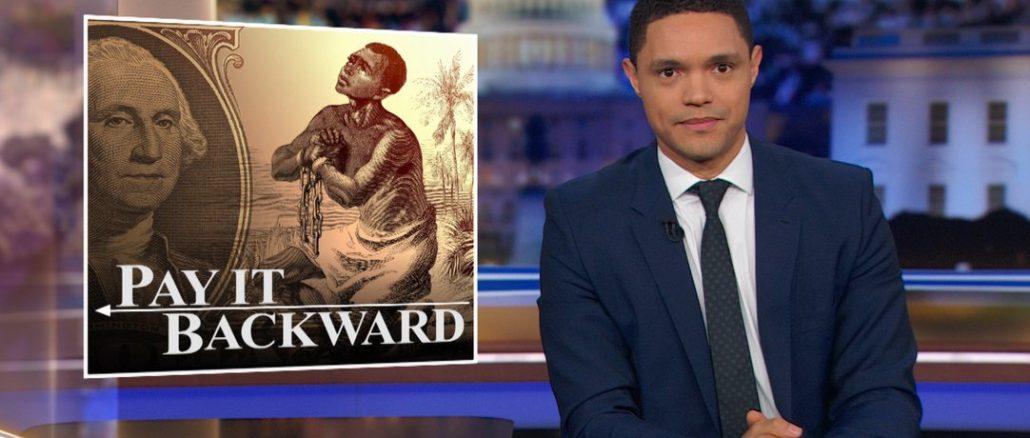 Trevor Noah on Reparations