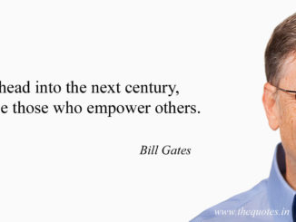 bill gates - leaders empower others